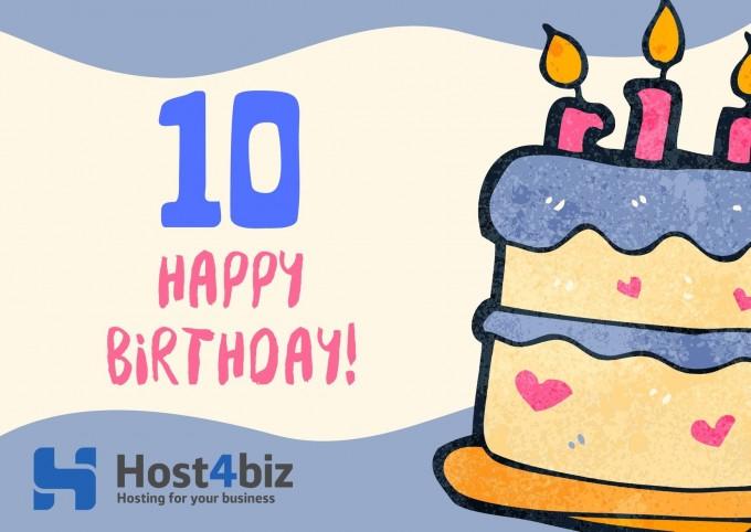 День Рождения Host4Biz - нам 10 лет!